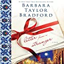 Letter from a Stranger (       UNABRIDGED) by Barbara Taylor Bradford Narrated by Nicola Barber
