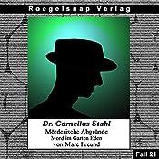 Mord im Garten Eden (Dr. Cornelius Stahl - Mörderische Abgründe 21) | Marc Freund