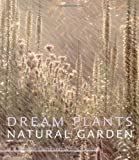 Dream Plants for the Natural Garden (Gardener's Guide Series)