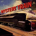 Mystery Train: Classic Railroad Songs...