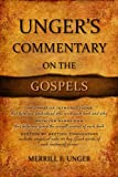 Unger's Commentary on the Gospels (0899576303) by Unger, Merrill