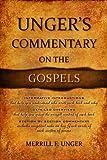 Unger's Commentary on the Gospels (0899576303) by Unger, Merrill