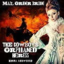 Mail Order Bride: The Cowboy's Orphaned Heiress: Brides of Wild Water Creek, Book 3 Audiobook by Emma Ashwood Narrated by Pam Tierney