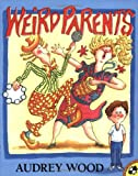 Weird Parents (Picture Puffins) (0140549242) by Wood, Audrey