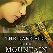 The Dark Side of the Mountain (       UNABRIDGED) by Bonnie S. Johnston Narrated by Jodi Hockinson