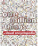img - for One Million Things: A Visual Encyclopedia book / textbook / text book