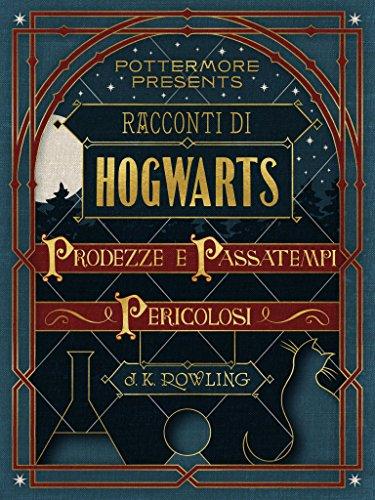 Racconti di Hogwarts prodezze e passatempi pericolosi Pottermore Presents Italiano PDF