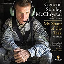My Share of the Task: A Memoir Audiobook by General Stanley McChrystal Narrated by Kevin Collins
