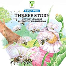 The Bee Story (       UNABRIDGED) by Lisha Azad Narrated by Kirtana Kumar