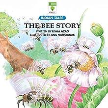 The Bee Story (       UNABRIDGED) by Lisha Azad Narrated by Kirtana Kumar
