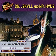 Dr. Jekyll and Mr. Hyde, Volume 2 Radio/TV Program Auteur(s) : Robert Louis Stevenson Narrateur(s) :  full cast