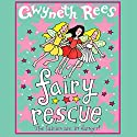 Fairy Rescue (       UNABRIDGED) by Gwyneth Rees Narrated by Sophie Ward