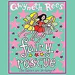 Fairy Rescue | Gwyneth Rees