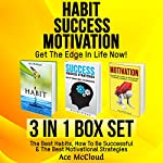 Habit, Success, Motivation: Get the Edge in Life Now!: The Best Habits, How to Be Successful, & the Best Motivational Strategies | Ace McCloud