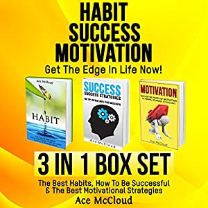 Habit, Success, Motivation: Get the Edge in Life Now! Audiobook