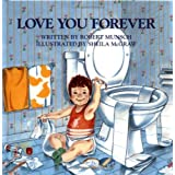Love You Forever ~ Robert Munsch