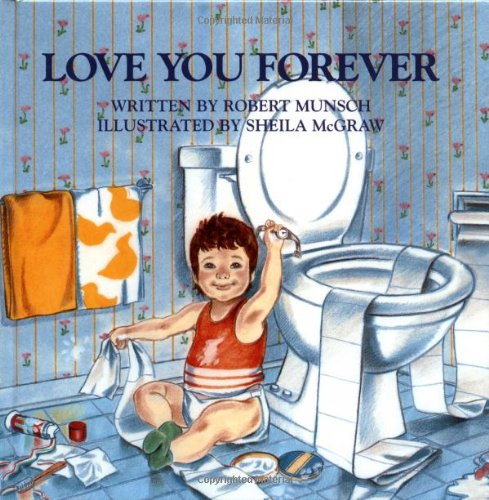 Love You Forever, by Robert Munsch