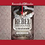 Rebel Mechanics: All Is Fair in Love and Revolution | Shanna Swendson