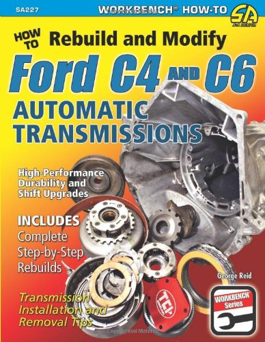 How to Rebuild & Modify Ford C4 & C6 Automatic Transmissions (Workbench) (Ford Transmission Books compare prices)