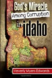 God's Miracle Among Corruption In Idaho