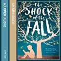 The Shock of the Fall Audiobook by Nathan Filer Narrated by OIiver Hembrough