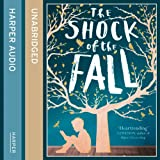 The Shock of the Fall (Unabridged)