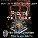 Prey of Ambrosius: Altered Creatures, Book 5 Audiobook by Anthony G. Wedgeworth Narrated by Jerry Sciarrio