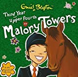 Enid Blyton Third Year at Malory Towers: AND Upper Fourth at Malory Towers by Blyton, Enid (2006)