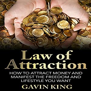 Law of Attraction: How to Attract Money and Manifest the Freedom and Lifestyle You Want Audiobook
