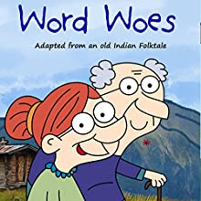Word Woes: Adapted from an Old Indian Folktale (       UNABRIDGED) by Your Story Wizard Narrated by Your Story Wizard