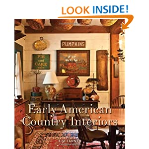 Early American Country Interiors: Tim Tanner: 9781423632764