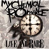 Live & Rare ~ My Chemical Romance