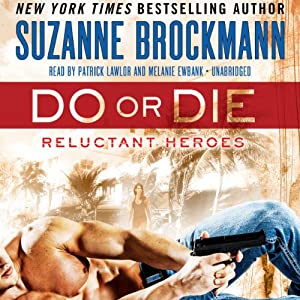 Do or Die: Reluctant Heroes, Book 1 | [Suzanne Brockmann]