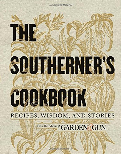 The Southerner's Cookbook: Recipes, Wisdom, and Stories (Recipes From The Garden compare prices)