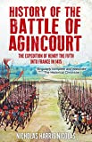 History of the Battle of Agincourt: The Expedition of Henry the Fifth into France in 1415