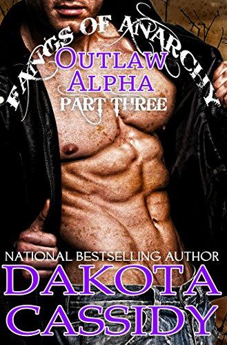Dakota Cassidy - Fangs of Anarchy 2--Outlaw Alpha: Fugitives (Part 3): A Vampire Werewolf Shifter Romance (English Edition)