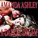 A Darker Dream (Love Spell Romance) (       UNABRIDGED) by Amanda Ashley Narrated by Christine Padovan