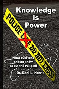 Knowledge Is Power What Everyone Should Know About The Police by Dani Harris ebook deal
