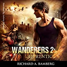 Apprentice: Wanderers, Book 2 Audiobook by Richard A Bamberg Narrated by Johnny Mack