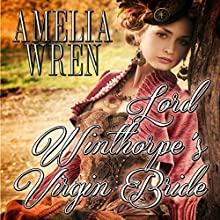 Lord Winthorpe's Virgin Bride | Livre audio Auteur(s) : Amelia Wren Narrateur(s) : Edward Forrester