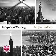 Everyone Is Watching Audiobook by Megan Bradbury Narrated by Peter Brooke