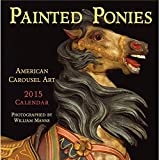 img - for Painted Ponies Calendar: American Carousel Art book / textbook / text book