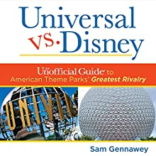 Universal Versus Disney: The Unofficial Guide to American Theme Parks' Greatest Rivalry (       UNABRIDGED) by Sam Gennawey Narrated by Robert Feifar