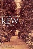 Ray Desmond Kew: A History: The History of the Royal Botanic Gardens