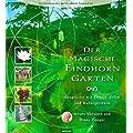 Der magische Findhorn-Garten: Gespr�che mit Engeln, Elfen und Naturgeistern
