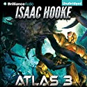 ATLAS 3: ATLAS, Book 3 Audiobook by Isaac Hooke Narrated by Peter Berkrot