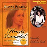 Hearts Persuaded: The Quaker and the Confederate, Book 2 (       UNABRIDGED) by Joanne Sundell Narrated by Rebecca Cook