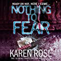 Nothing to Fear (       UNABRIDGED) by Karen Rose Narrated by Tara Ward