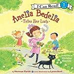 Amelia Bedelia Tries Her Luck | Herman Parish,Lynne Avril