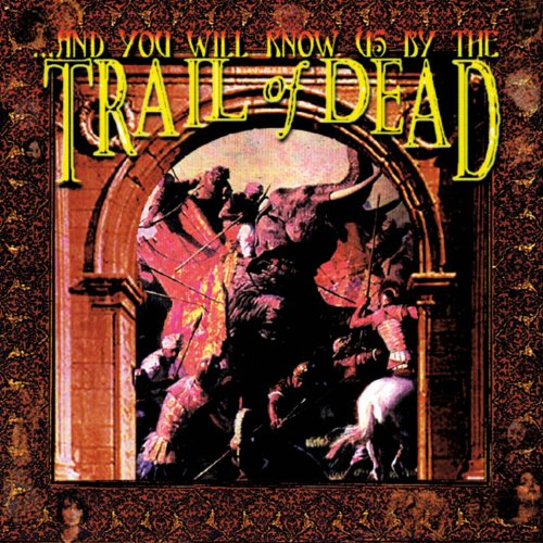 & You Will Know Us By the Trail of Dead